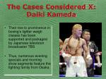 the cases considered x daiki kameda62