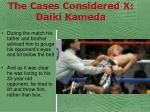 the cases considered x daiki kameda64