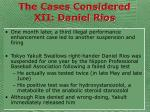 the cases considered xii daniel rios