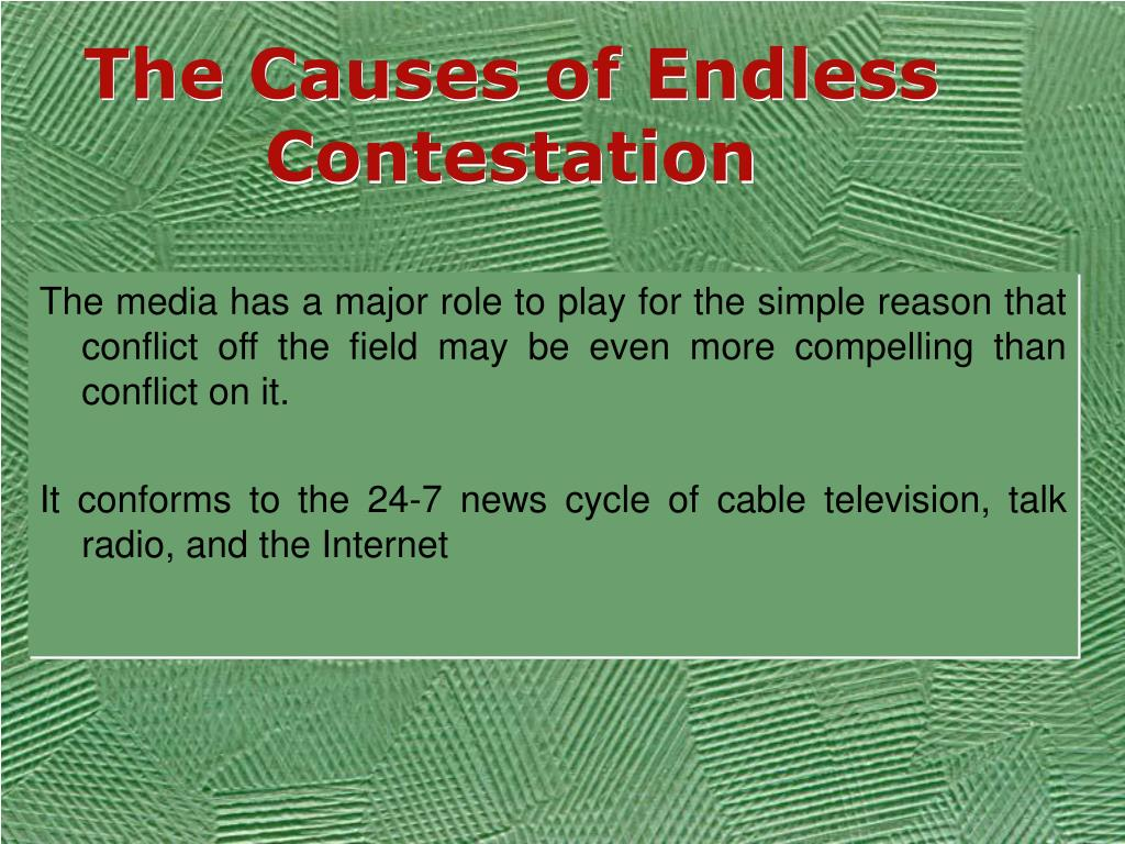 The Causes of Endless Contestation