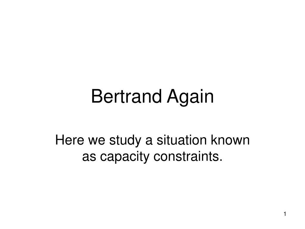 Bertrand Again