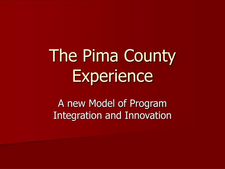 the pima county experience n.