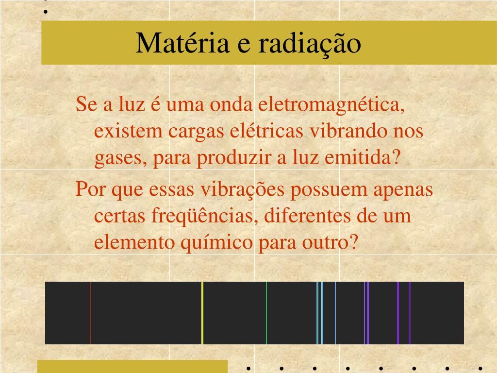 Matéria e radiação
