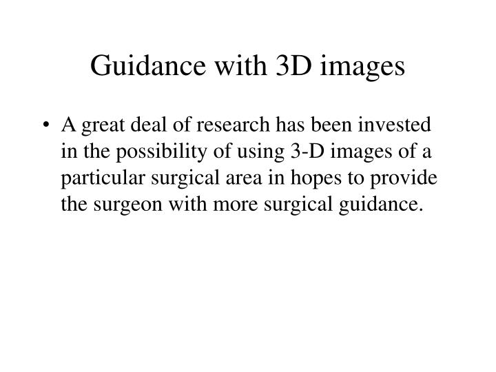 Guidance with 3d images