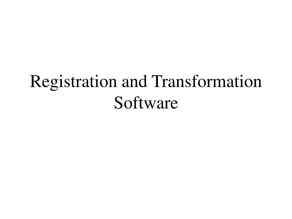 Registration and Transformation Software