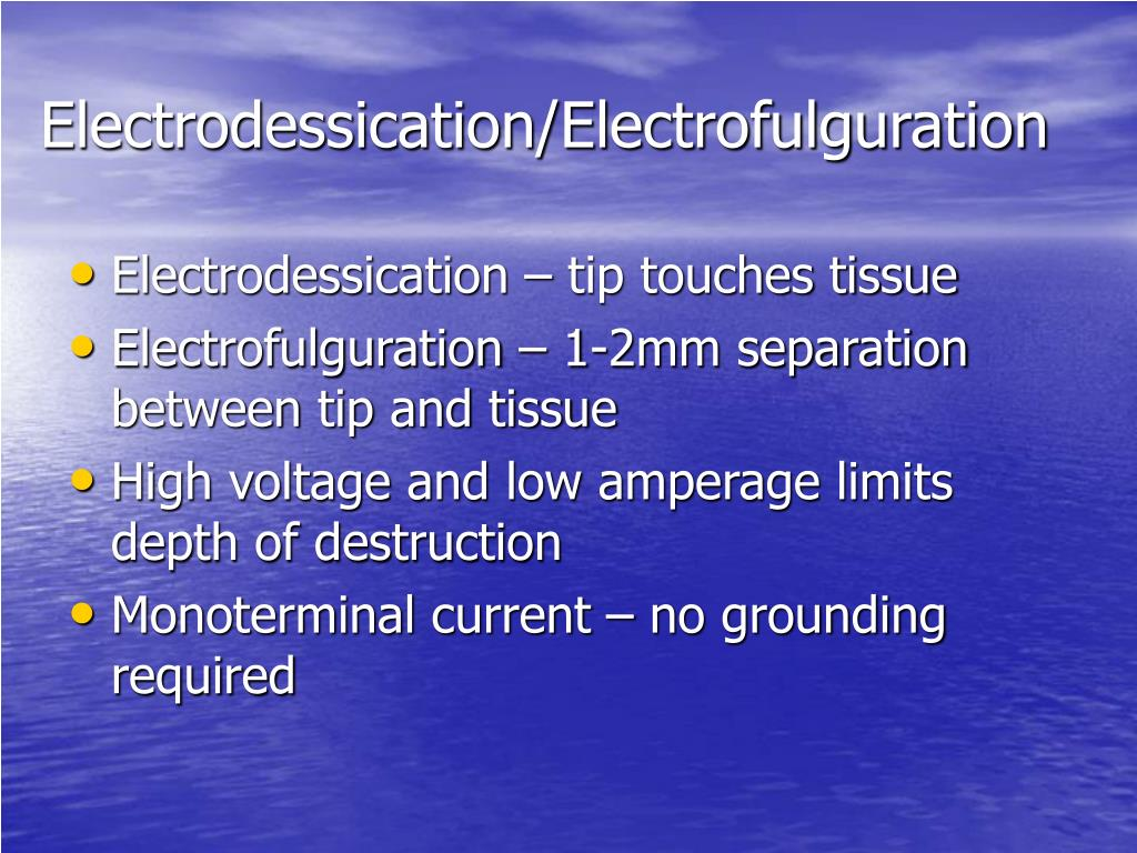 Electrodessication/Electrofulguration