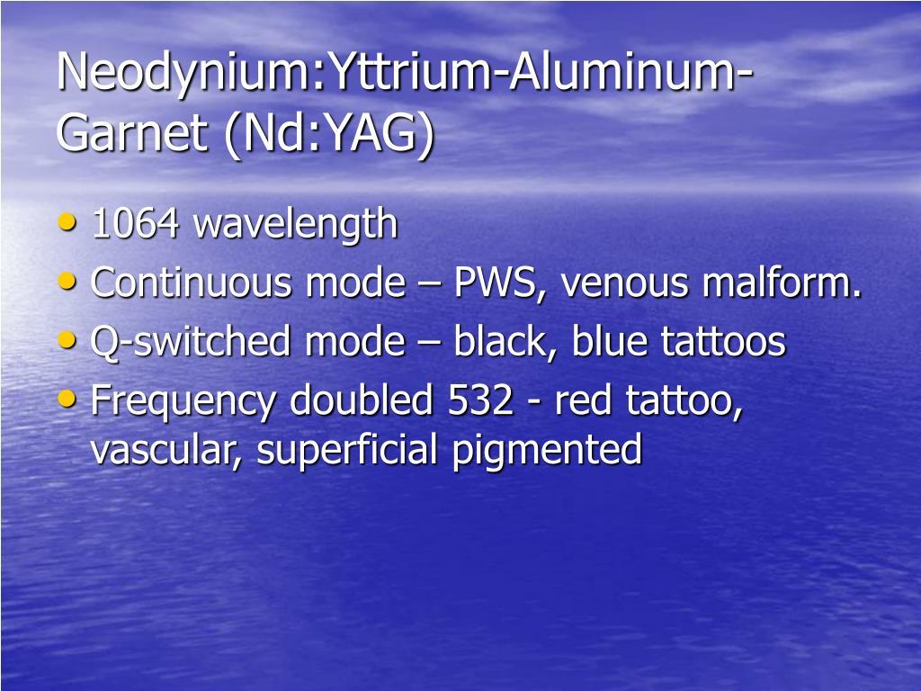 Neodynium:Yttrium-Aluminum-Garnet (Nd:YAG)
