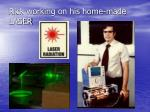 rick working on his home made laser