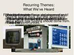 recurring themes what we ve heard