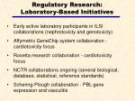 regulatory research laboratory based initiatives