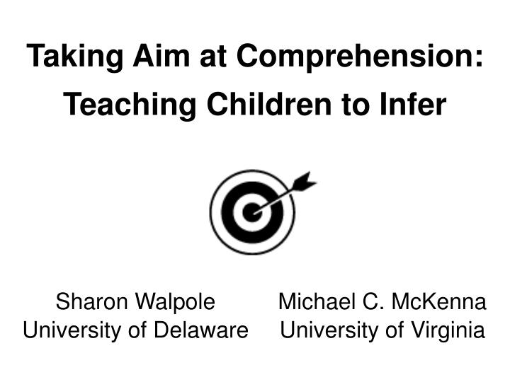 taking aim at comprehension teaching children to infer n.