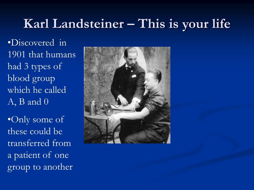 Karl Landsteiner – This is your life
