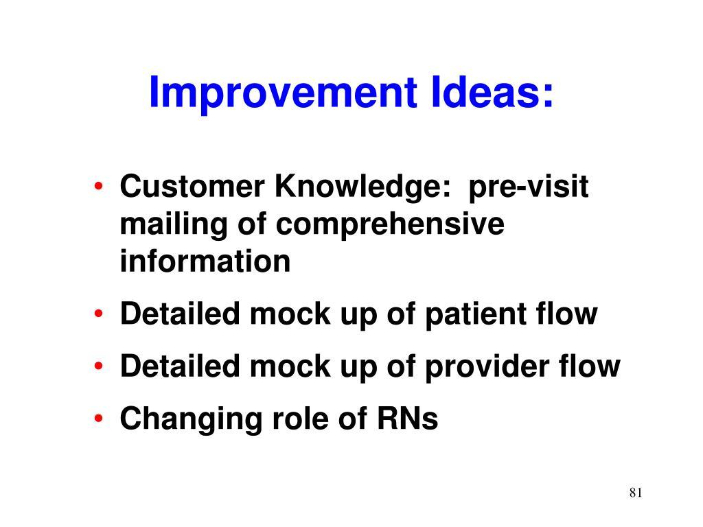 Customer Knowledge:  pre-visit mailing of comprehensive information