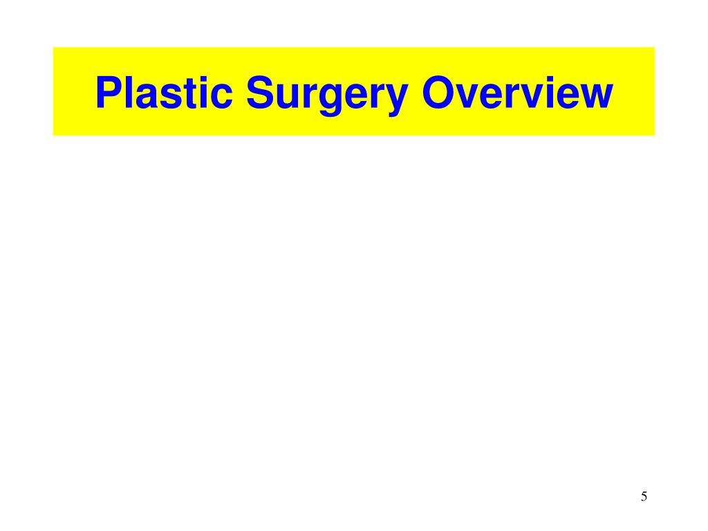 Plastic Surgery Overview