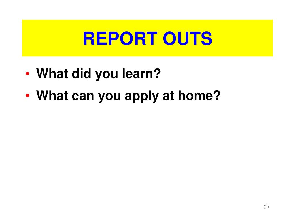 REPORT OUTS