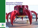 discussion of radiation monitoring capabilities