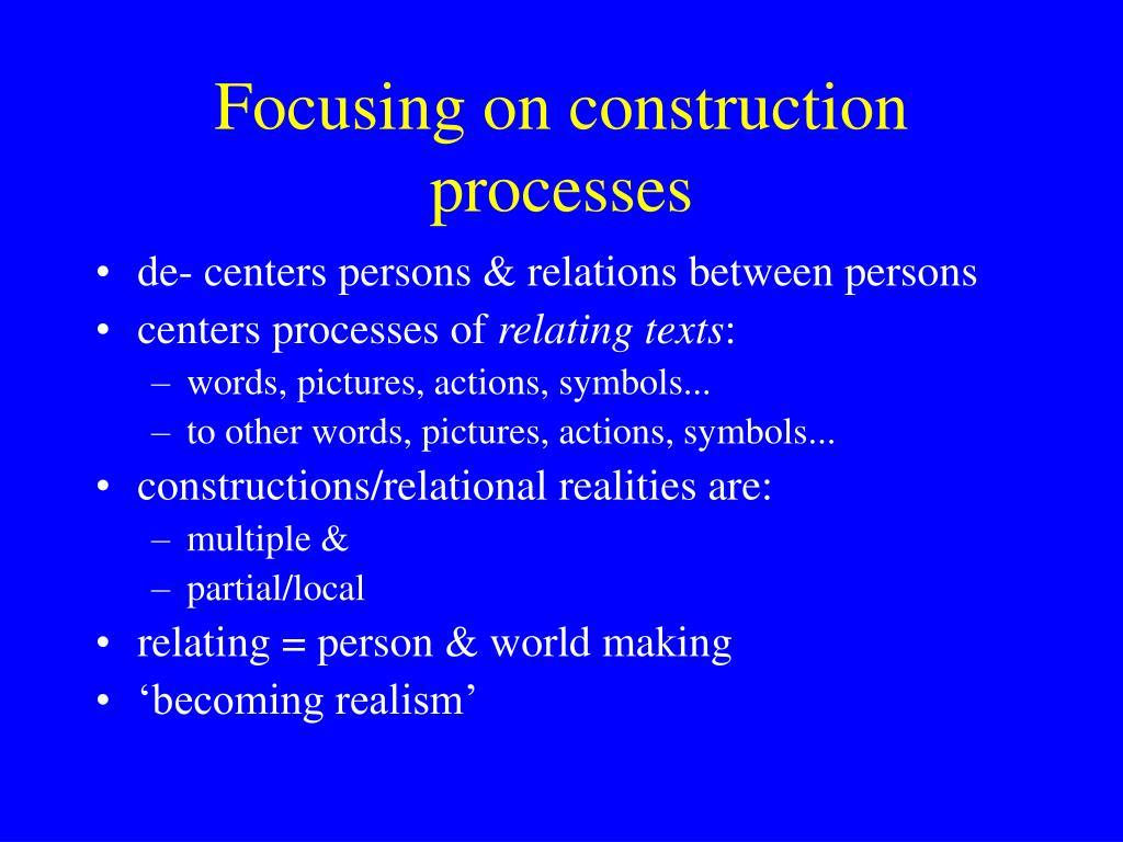 Focusing on construction