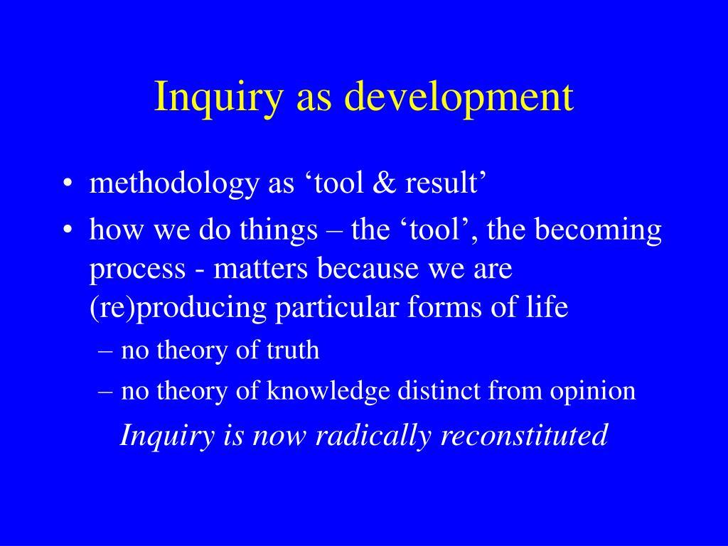 Inquiry as development