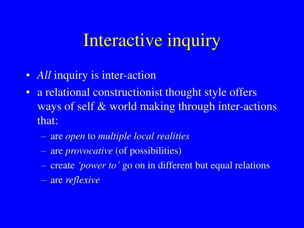 Interactive inquiry