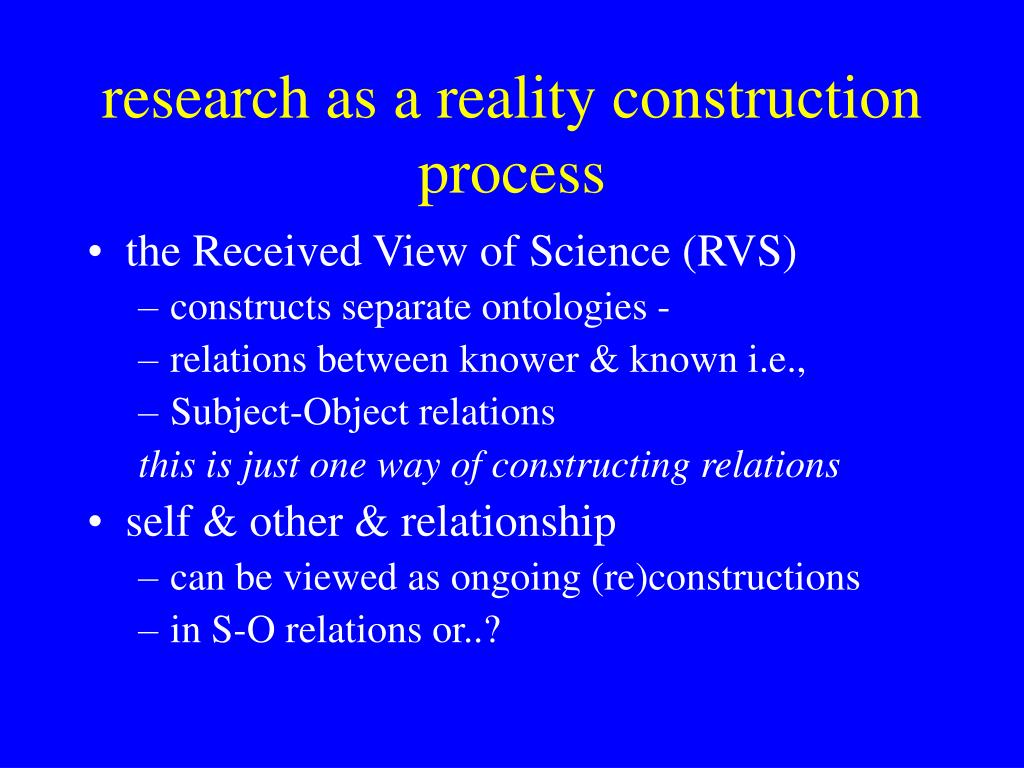 research as a reality construction process