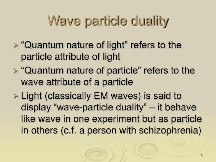 PPT - Wave particle duality PowerPoint Presentation - ID:644059