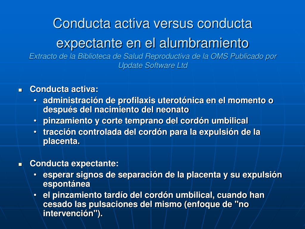 Conducta activa versus conducta expectante en el alumbramiento