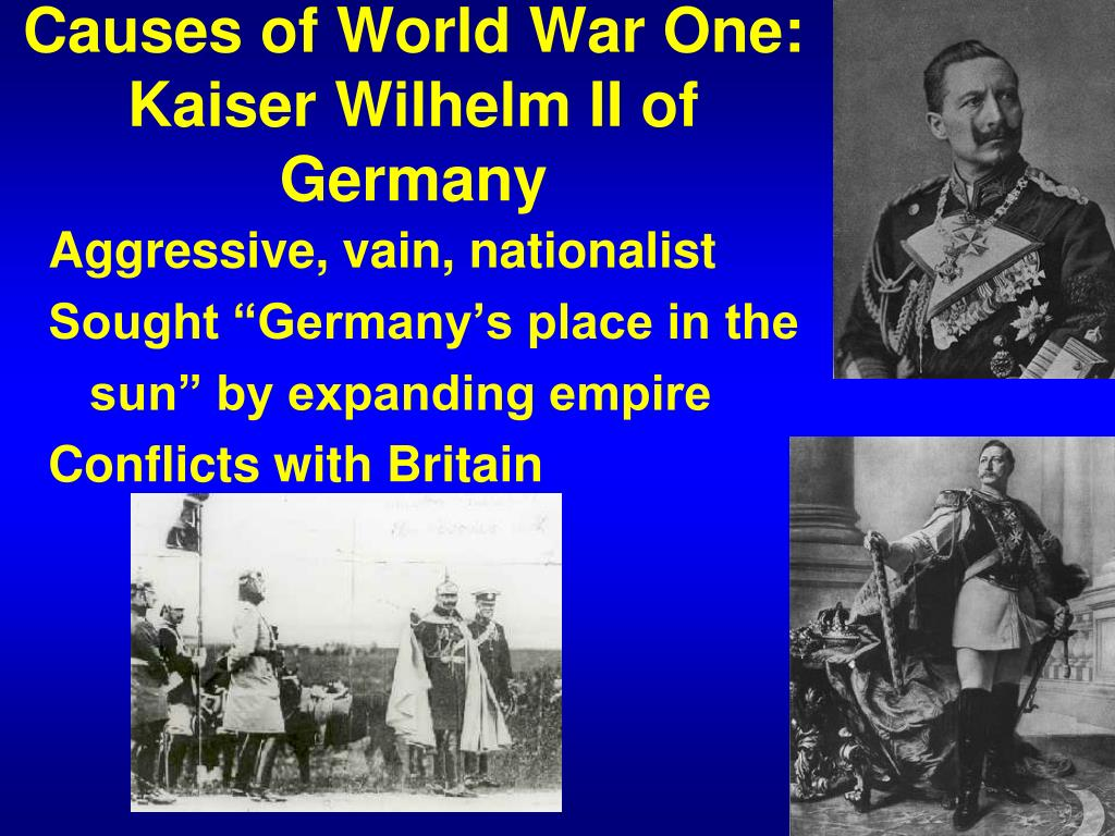 Causes of World War One: Kaiser Wilhelm II of Germany