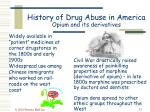 history of drug abuse in america opium and its derivatives