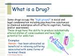 what is a drug7