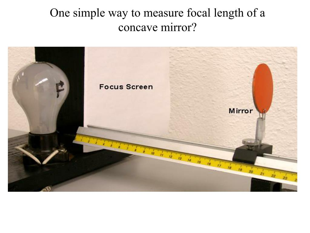 One simple way to measure focal length of a concave mirror?