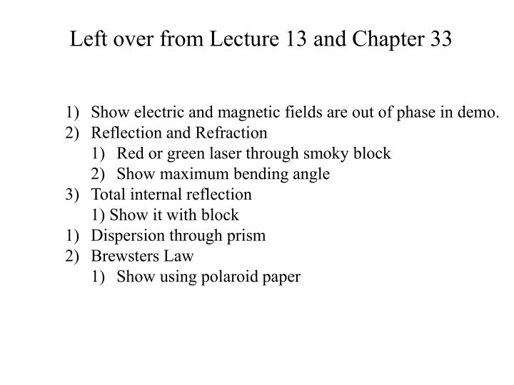 Left over from Lecture 13 and Chapter 33