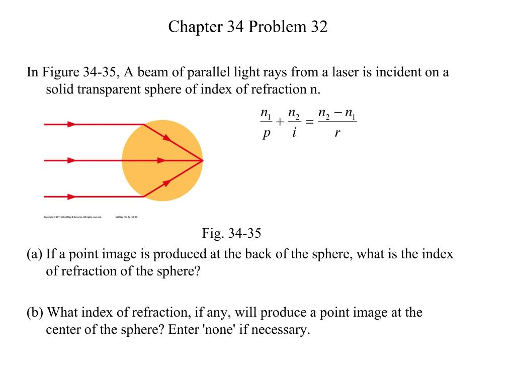 In Figure 34-35, A beam of parallel light rays from a laser is incident on a solid transparent sphere of index of refraction n.