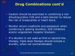 drug combinations cont d