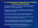 v considerations regarding the choice of first line therapy