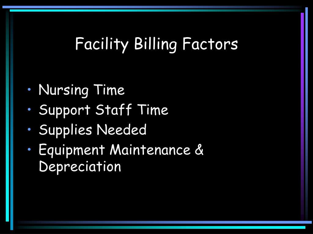 Facility Billing Factors