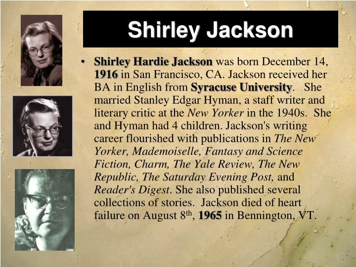 an unkindness of tradition shirley jacksons biography Biography of shirley jackson shirley hardie jackson is a prolific author, well known for her short stories and novels during her time, she has written many award winning novels such as louisa, please come home and the possibility of evilcitation lit08 \p 3 \l 1033 (center 3.
