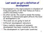 last week we got a definition of development