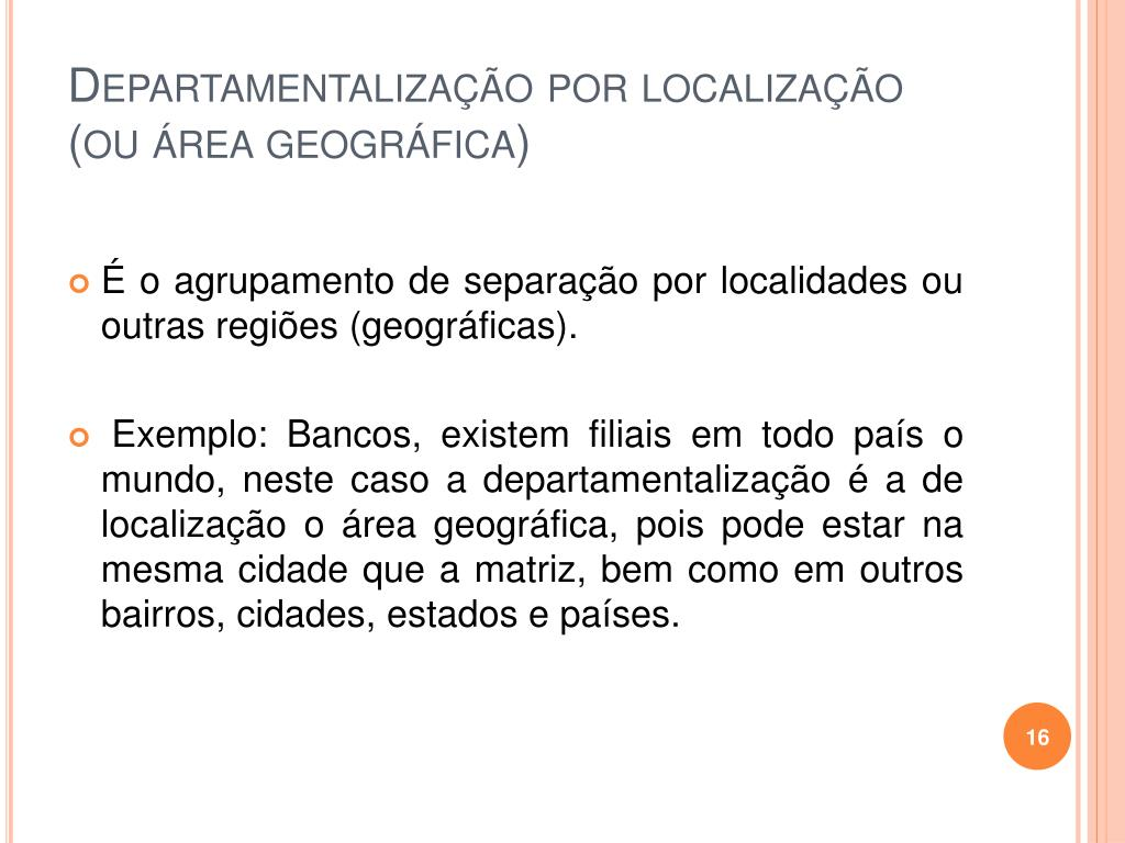 Departamentalização por localização (ou área geográfica)