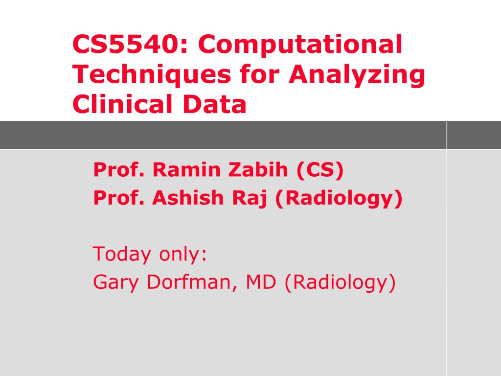 cs5540 computational techniques for analyzing clinical data