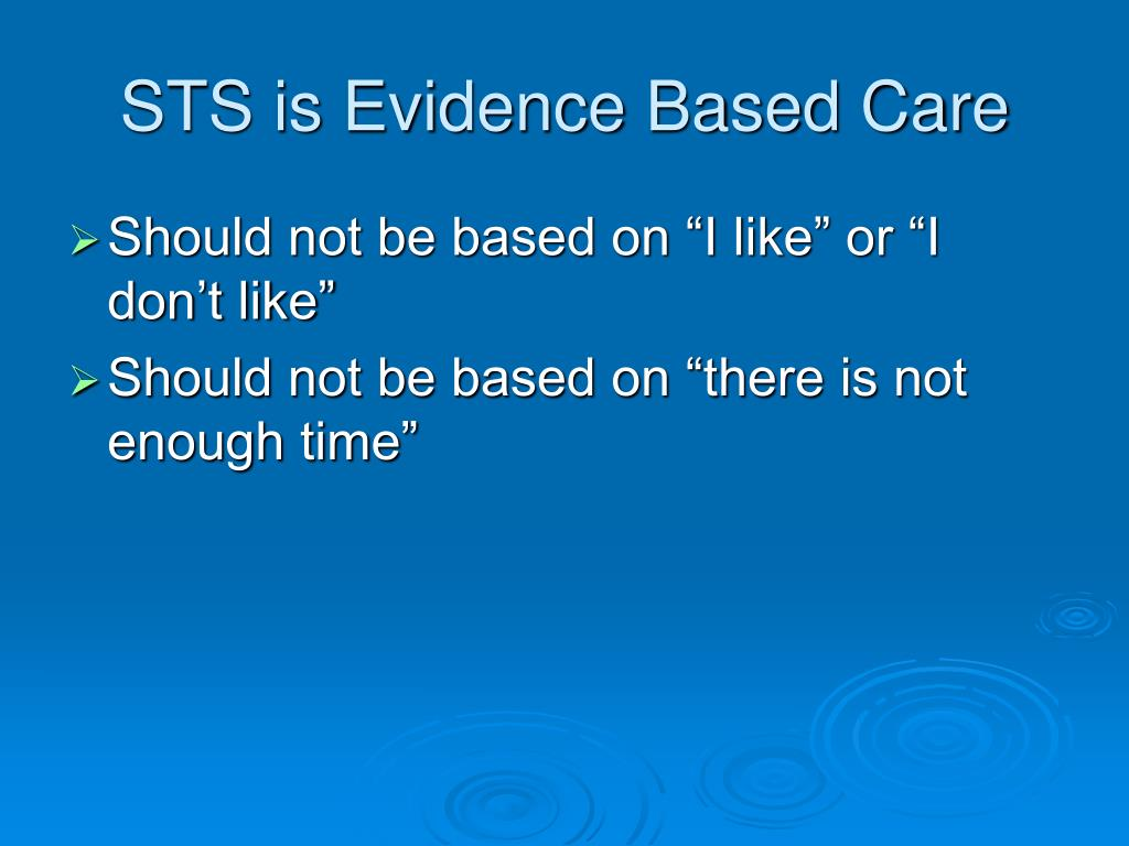 STS is Evidence Based Care