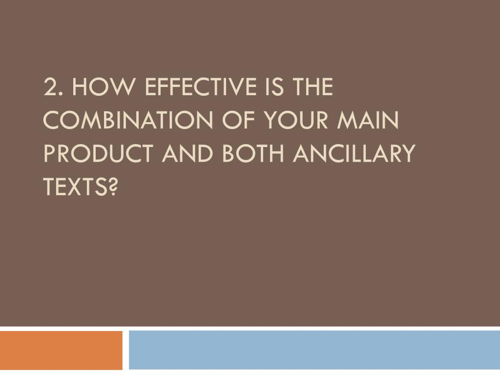 2 how effective is the combination of your main product and both ancillary texts l.