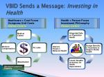 vbid sends a message investing in health