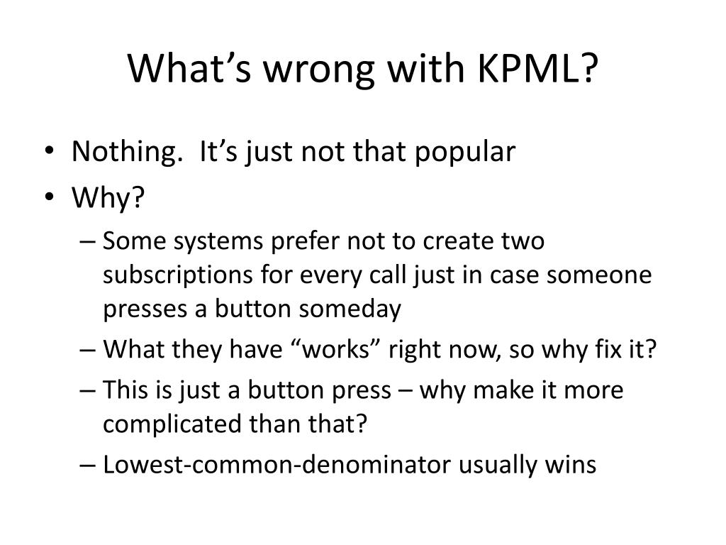 What's wrong with KPML?