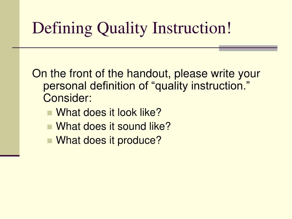 Defining Quality Instruction!