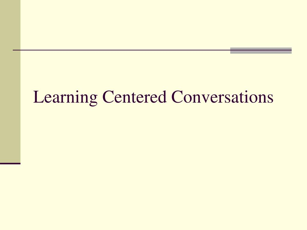 Learning Centered Conversations