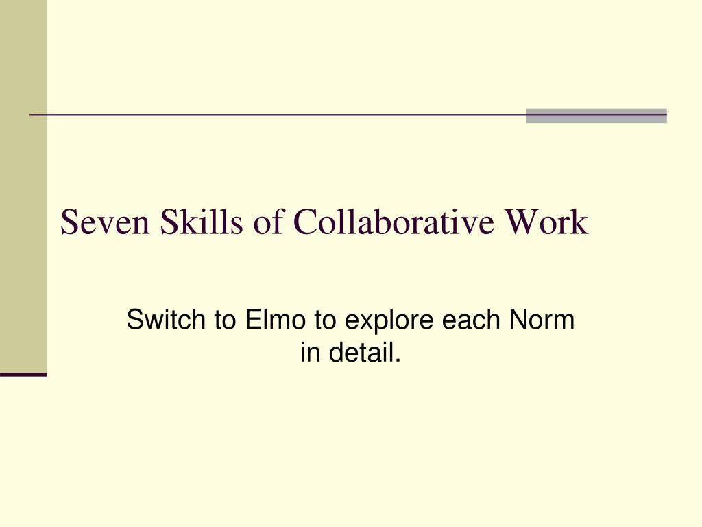Seven Skills of Collaborative Work