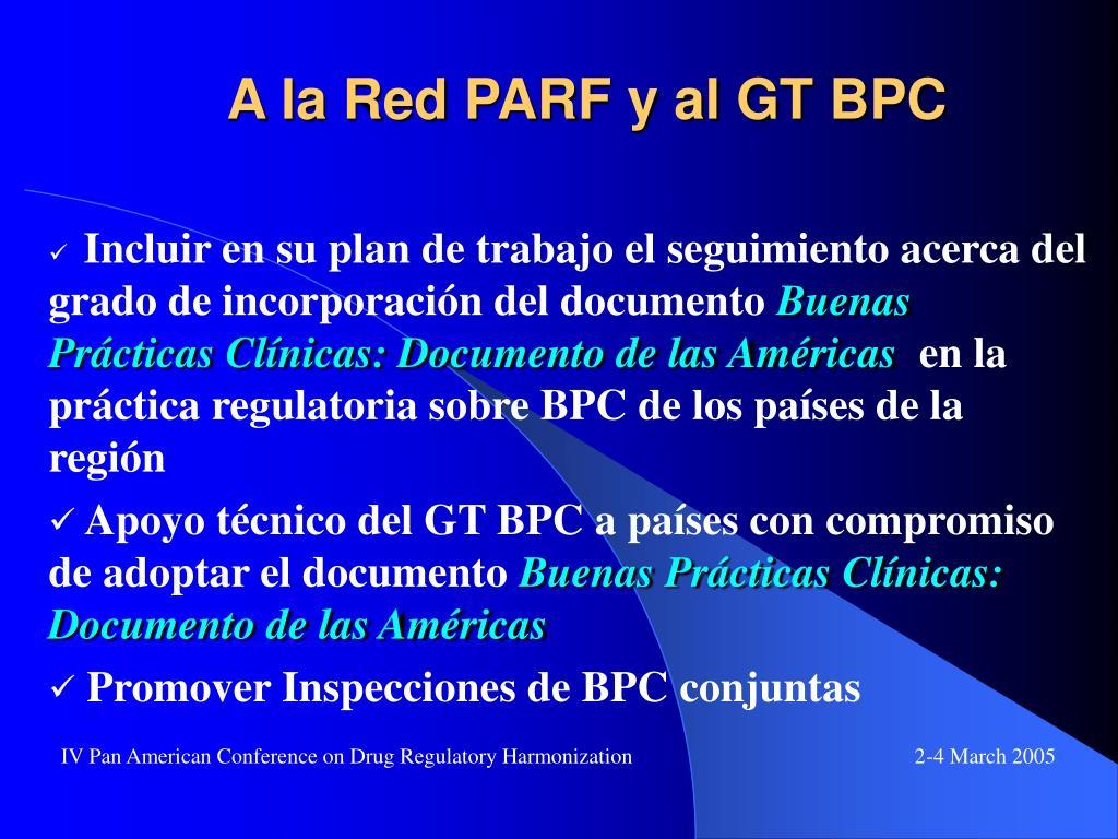 A la Red PARF y al GT BPC