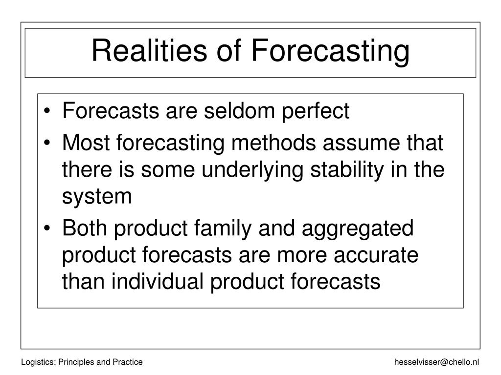 Forecasts are seldom perfect