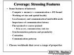coverage stressing features