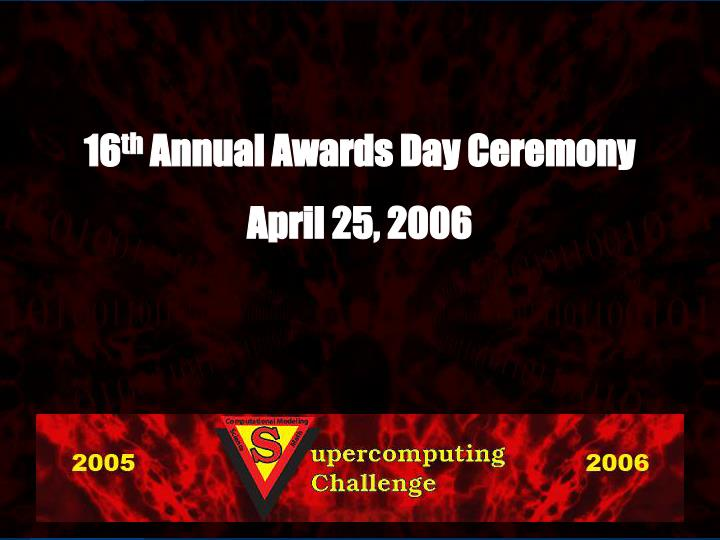 16 th annual awards day ceremony april 25 2006 n.